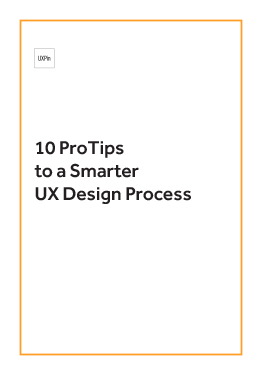 10 Pro Tips for Smarter UX Design Process
