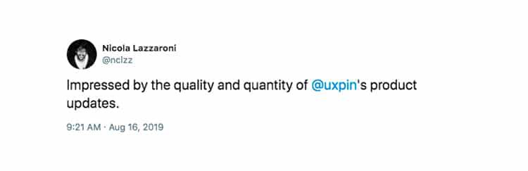 Tweet: Impressed by the quality and quantity of uxpin's product updates